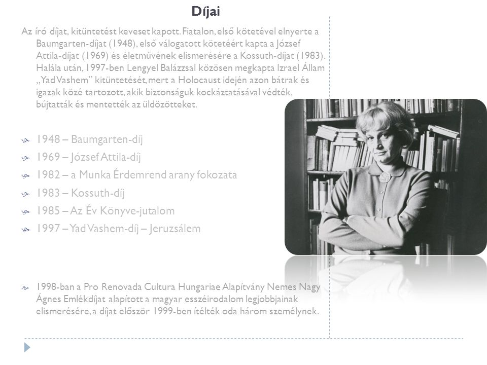 Díjai 1948 – Baumgarten-díj 1969 – József Attila-díj