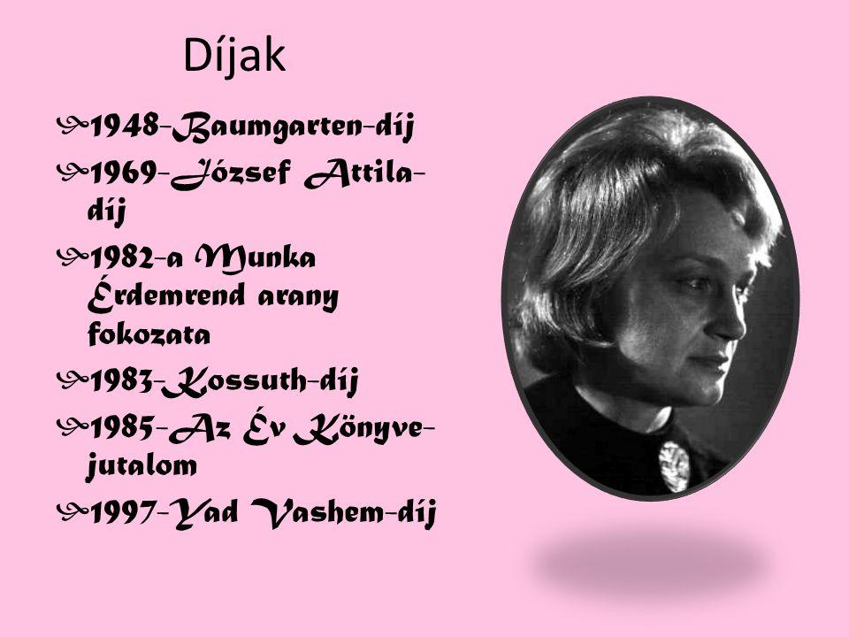 Díjak 1948-Baumgarten-díj 1969-József Attila-díj