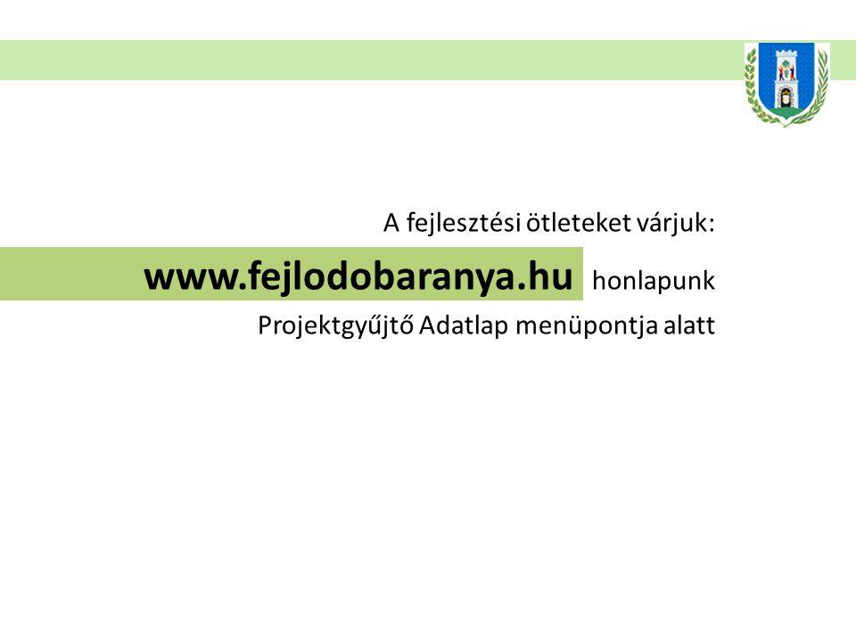 www.fejlodobaranya.hu honlapunk