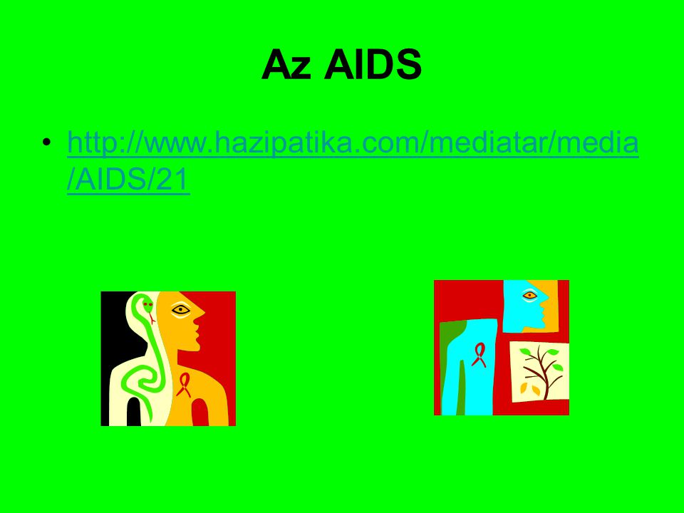 Az AIDS http://www.hazipatika.com/mediatar/media/AIDS/21