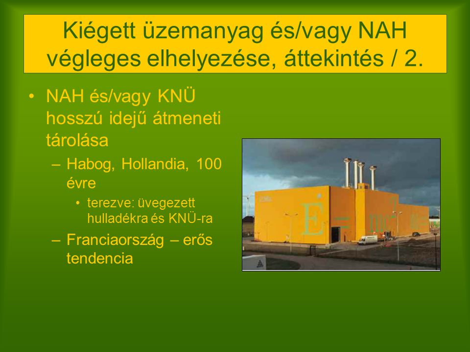 Kiégett üzemanyag és/vagy NAH végleges elhelyezése, áttekintés / 2.