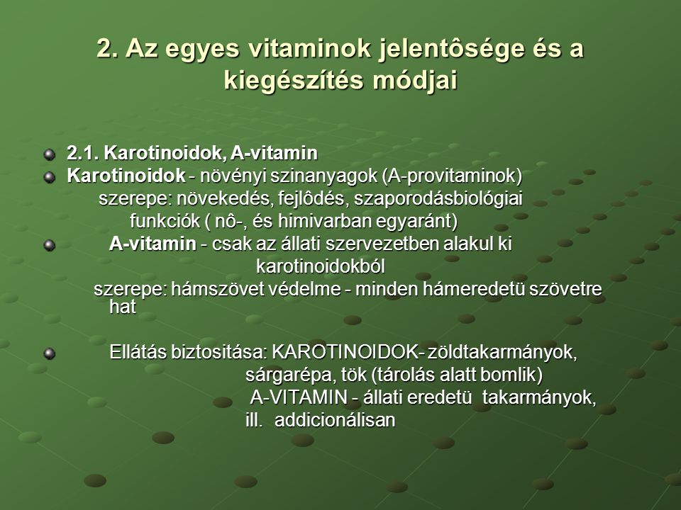 2. Az egyes vitaminok jelentôsége és a kiegészítés módjai