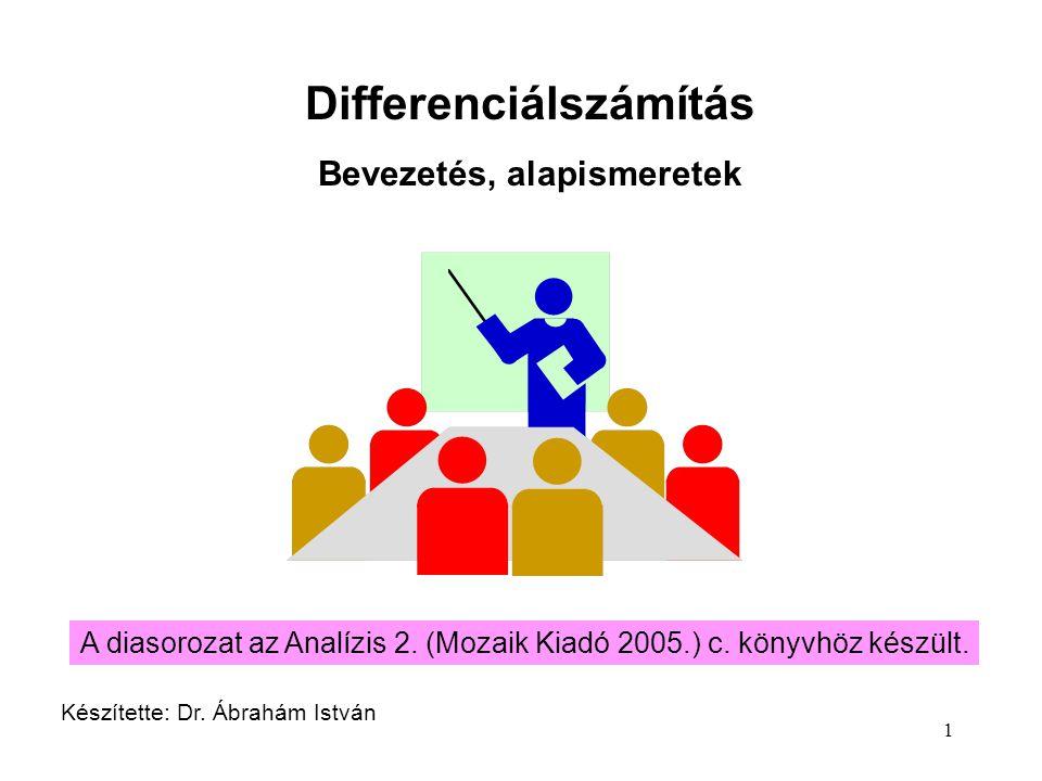 Differenciálszámítás Bevezetés, alapismeretek