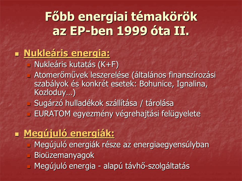 Főbb energiai témakörök az EP-ben 1999 óta II.