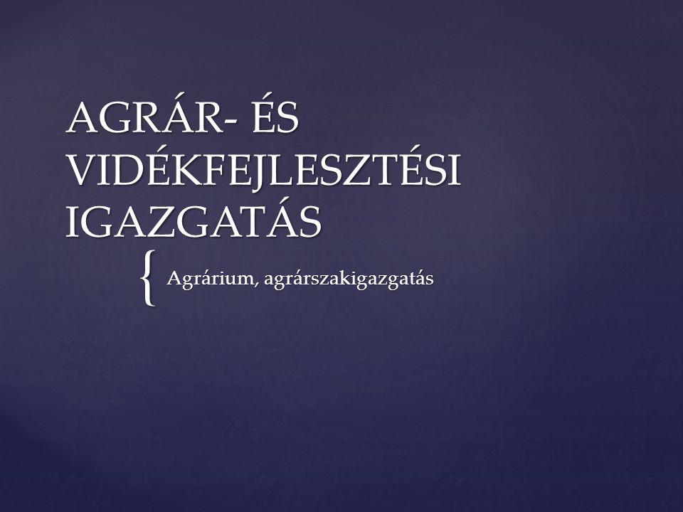 AGRÁR- ÉS VIDÉKFEJLESZTÉSI IGAZGATÁS