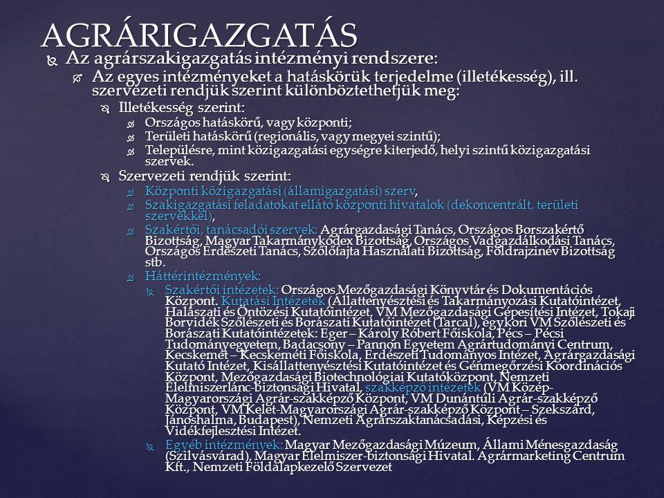 AGRÁRIGAZGATÁS Az agrárszakigazgatás intézményi rendszere: