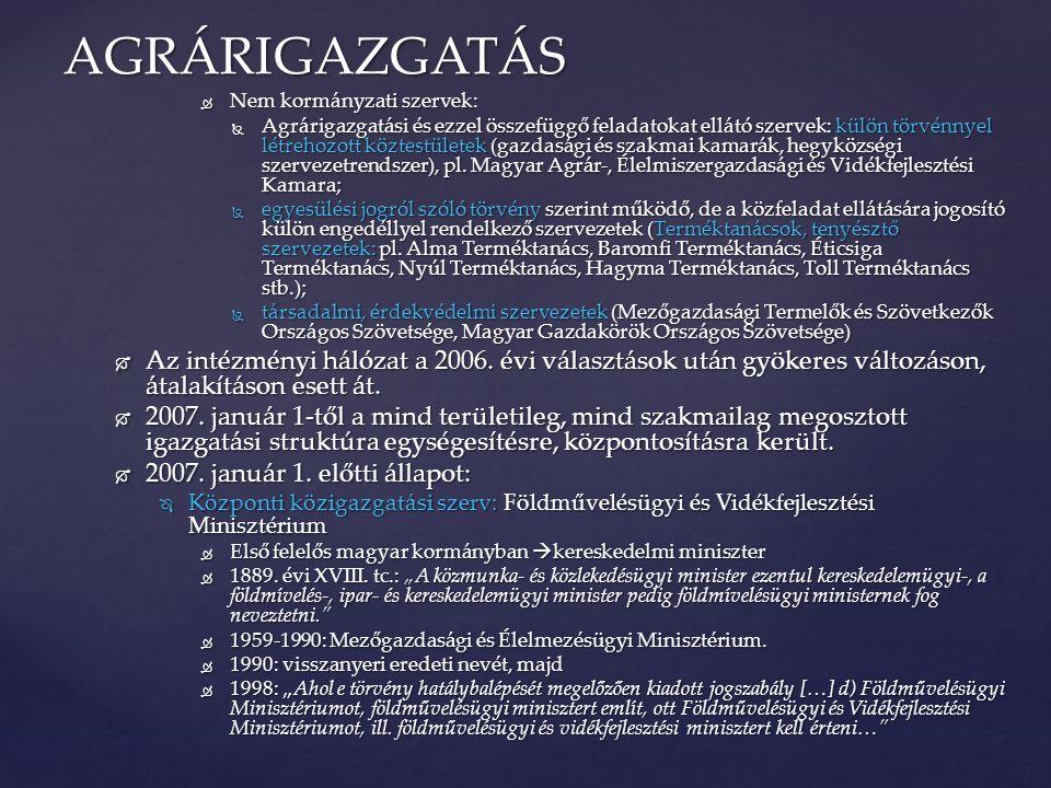 AGRÁRIGAZGATÁS Nem kormányzati szervek:
