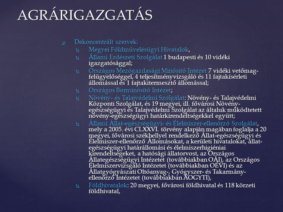 AGRÁRIGAZGATÁS Dekoncentrált szervek: