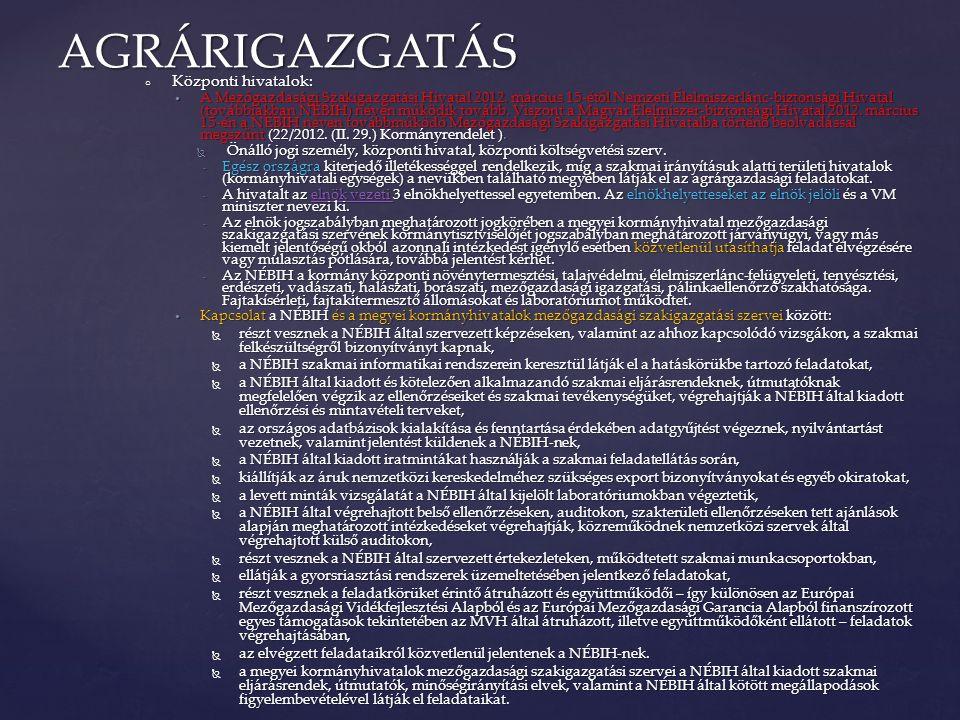 AGRÁRIGAZGATÁS Központi hivatalok: