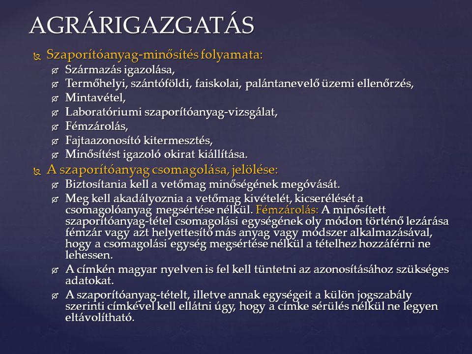 AGRÁRIGAZGATÁS Szaporítóanyag-minősítés folyamata: