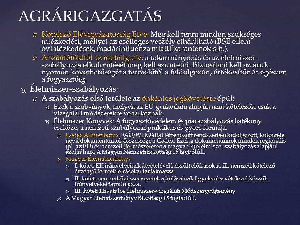 AGRÁRIGAZGATÁS Élelmiszer-szabályozás: