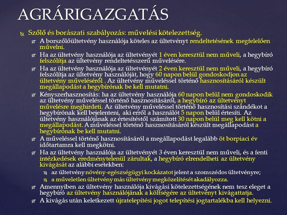 AGRÁRIGAZGATÁS Szőlő és borászati szabályozás: művelési kötelezettség.