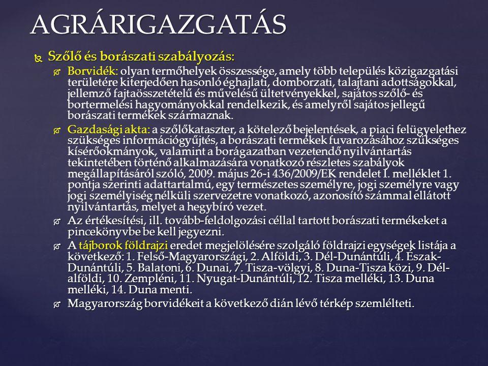AGRÁRIGAZGATÁS Szőlő és borászati szabályozás: