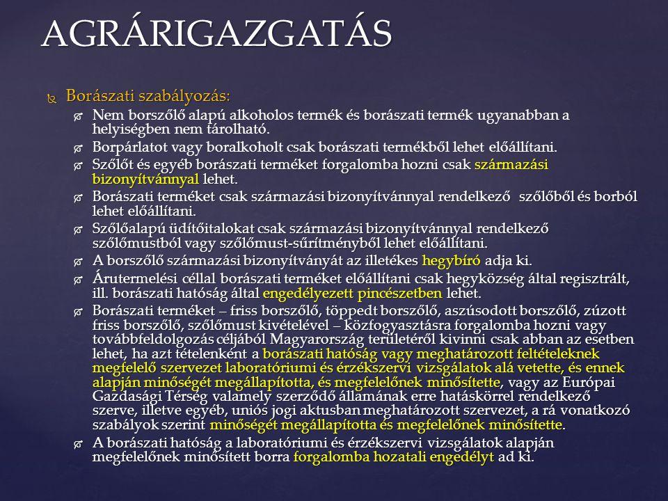 AGRÁRIGAZGATÁS Borászati szabályozás: