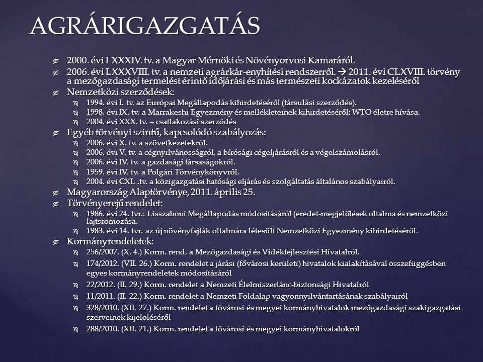 AGRÁRIGAZGATÁS 2000. évi LXXXIV. tv. a Magyar Mérnöki és Növényorvosi Kamaráról.