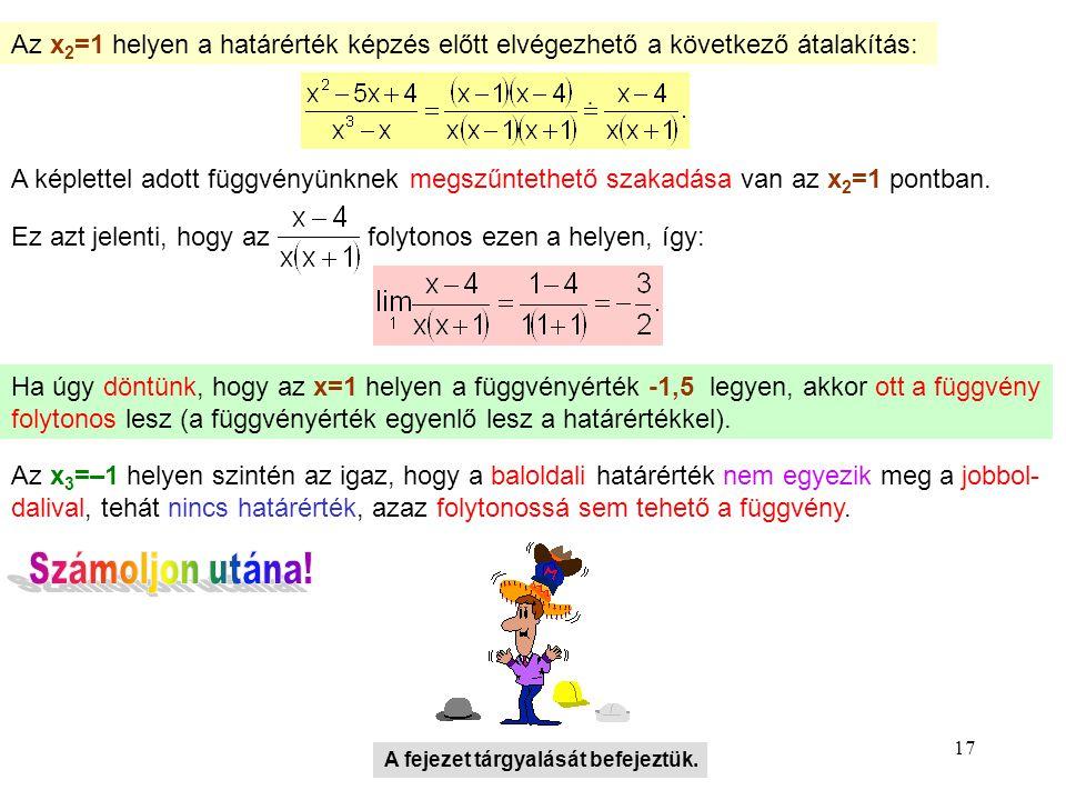 Az x2=1 helyen a határérték képzés előtt elvégezhető a következő átalakítás: