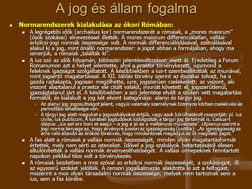 A jog és állam fogalma Normarendszerek kialakulása az ókori Rómában: