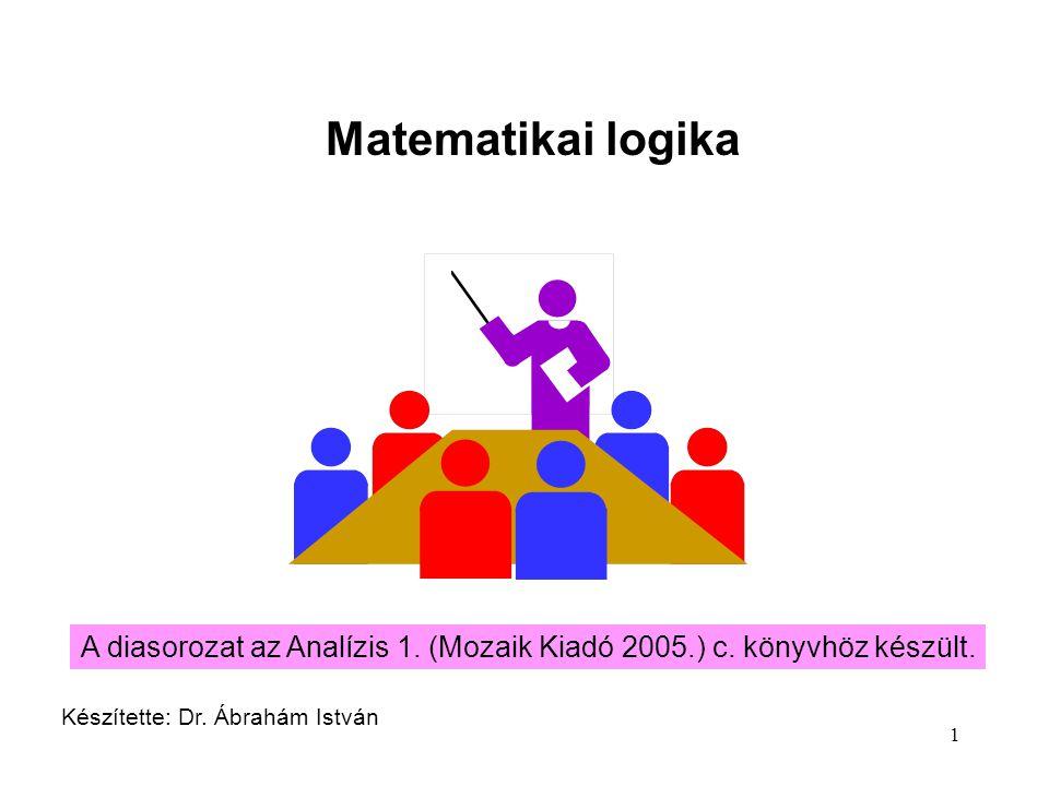 Matematikai logika A diasorozat az Analízis 1. (Mozaik Kiadó 2005.) c.