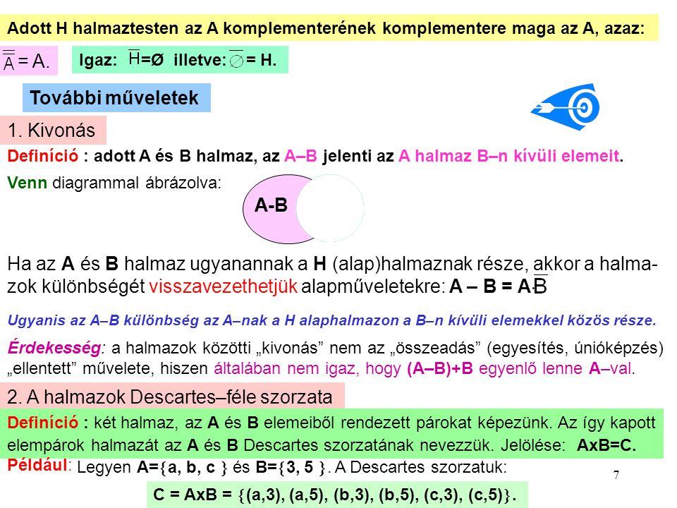 zok különbségét visszavezethetjük alapműveletekre: A – B = A