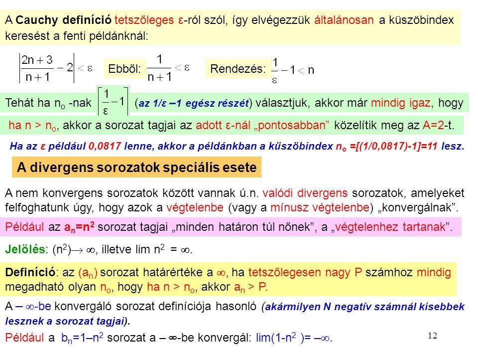 A divergens sorozatok speciális esete