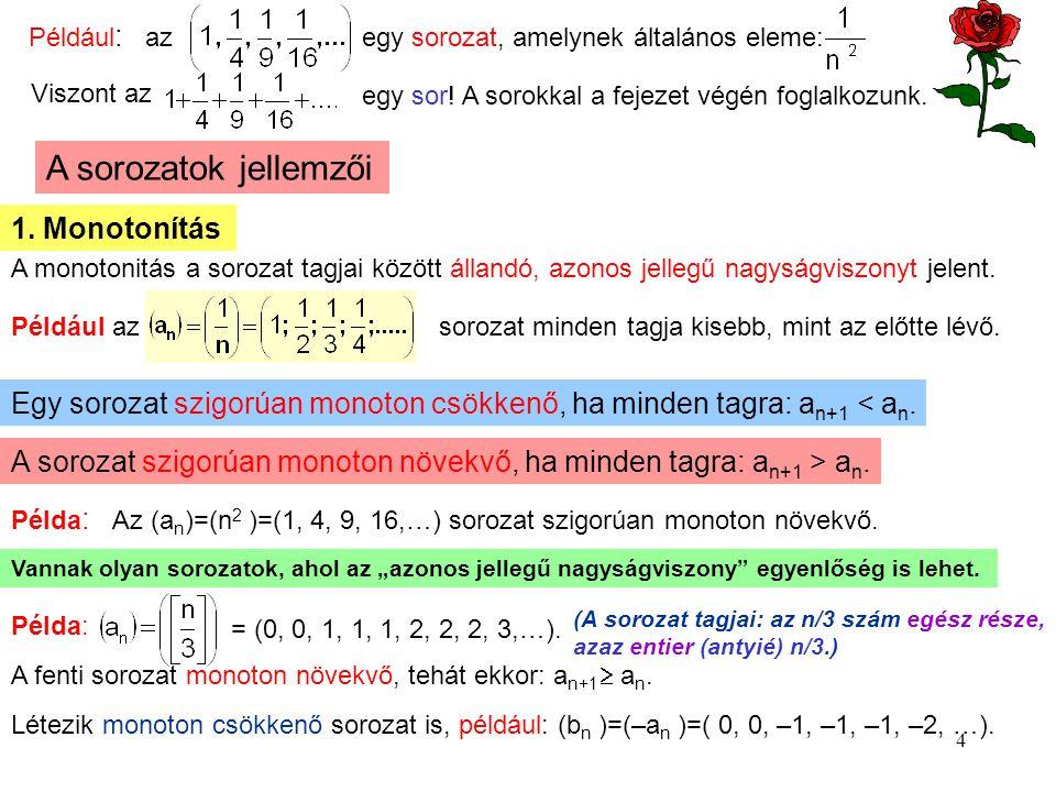 A sorozatok jellemzői 1. Monotonítás