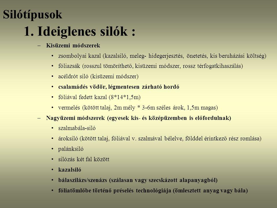 1. Ideiglenes silók : Silótípusok Kisüzemi módszerek