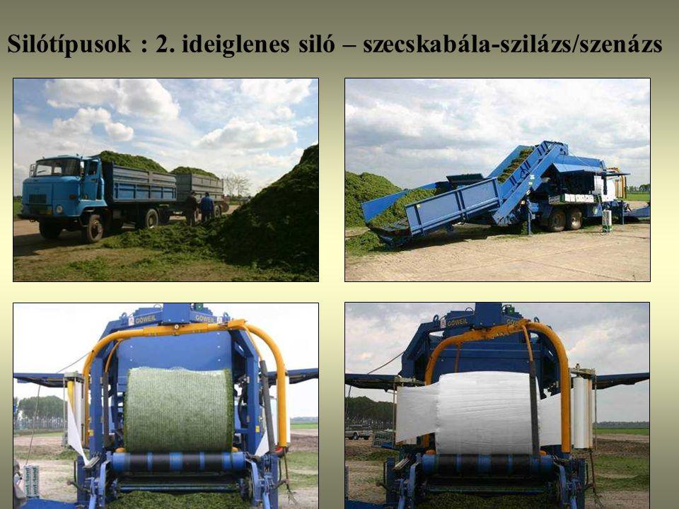 Silótípusok : 2. ideiglenes siló – szecskabála-szilázs/szenázs