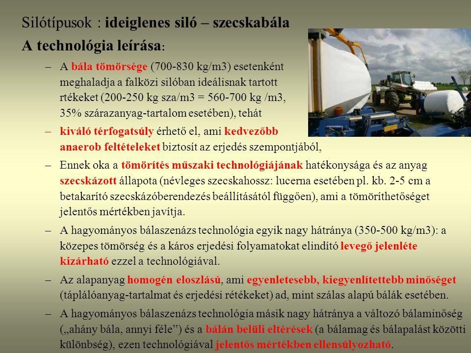 Silótípusok : ideiglenes siló – szecskabála A technológia leírása: