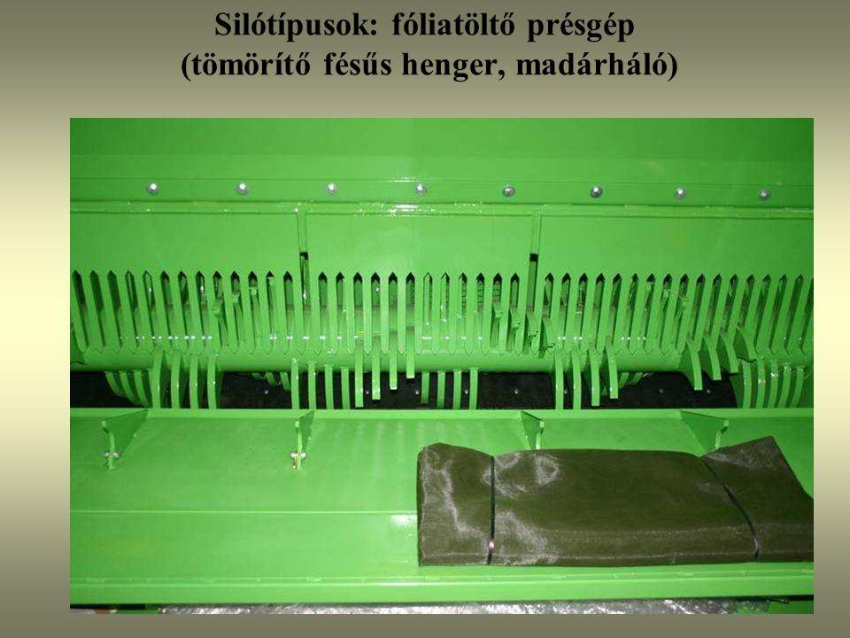 Silótípusok: fóliatöltő présgép (tömörítő fésűs henger, madárháló)