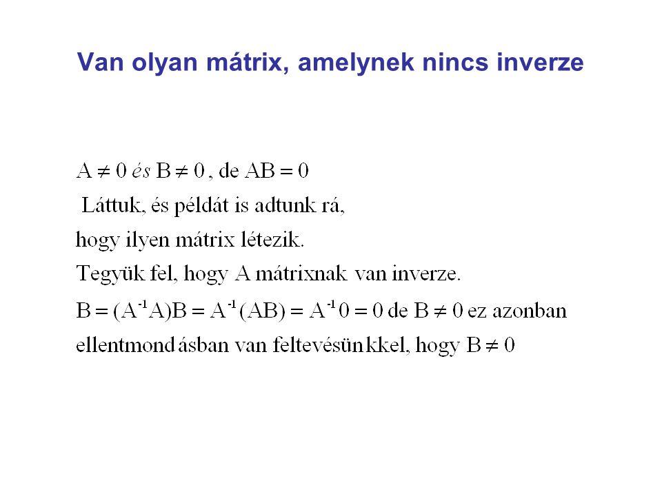Van olyan mátrix, amelynek nincs inverze
