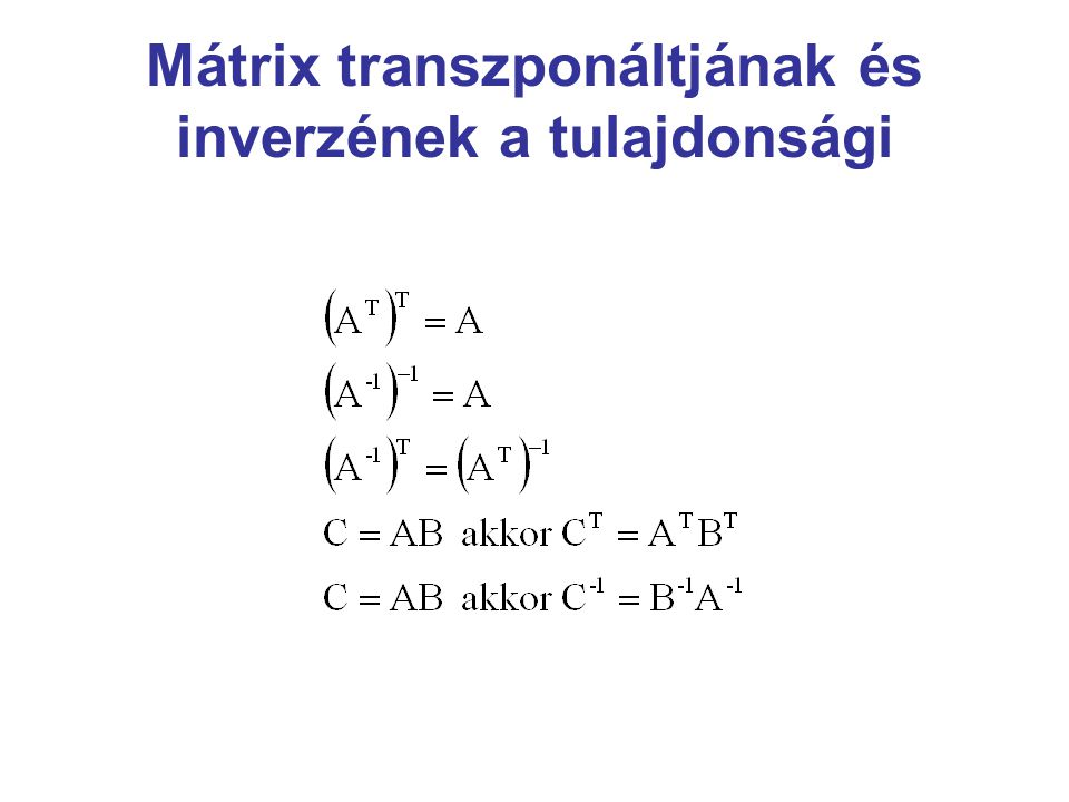 Mátrix transzponáltjának és inverzének a tulajdonsági