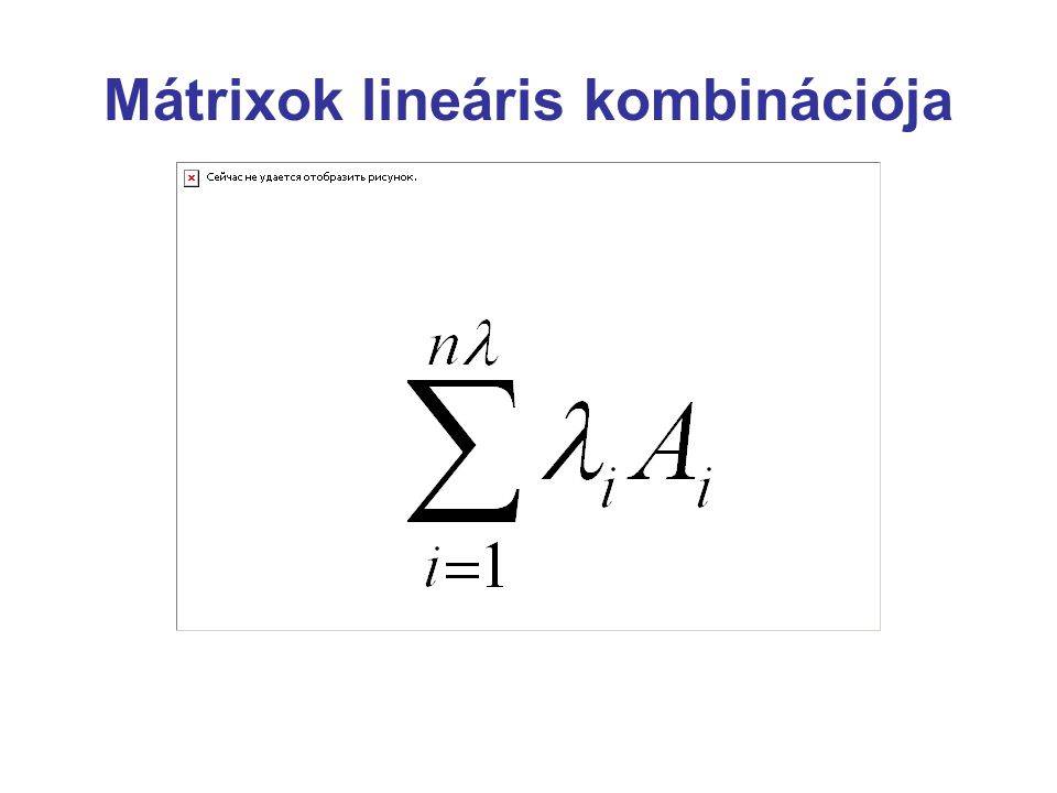 Mátrixok lineáris kombinációja