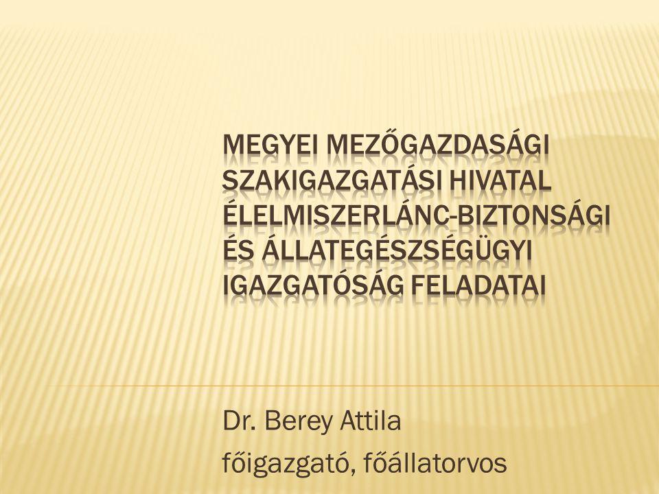 Dr. Berey Attila főigazgató, főállatorvos
