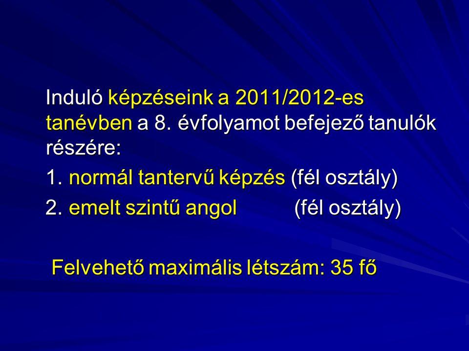 Induló képzéseink a 2011/2012-es tanévben a 8