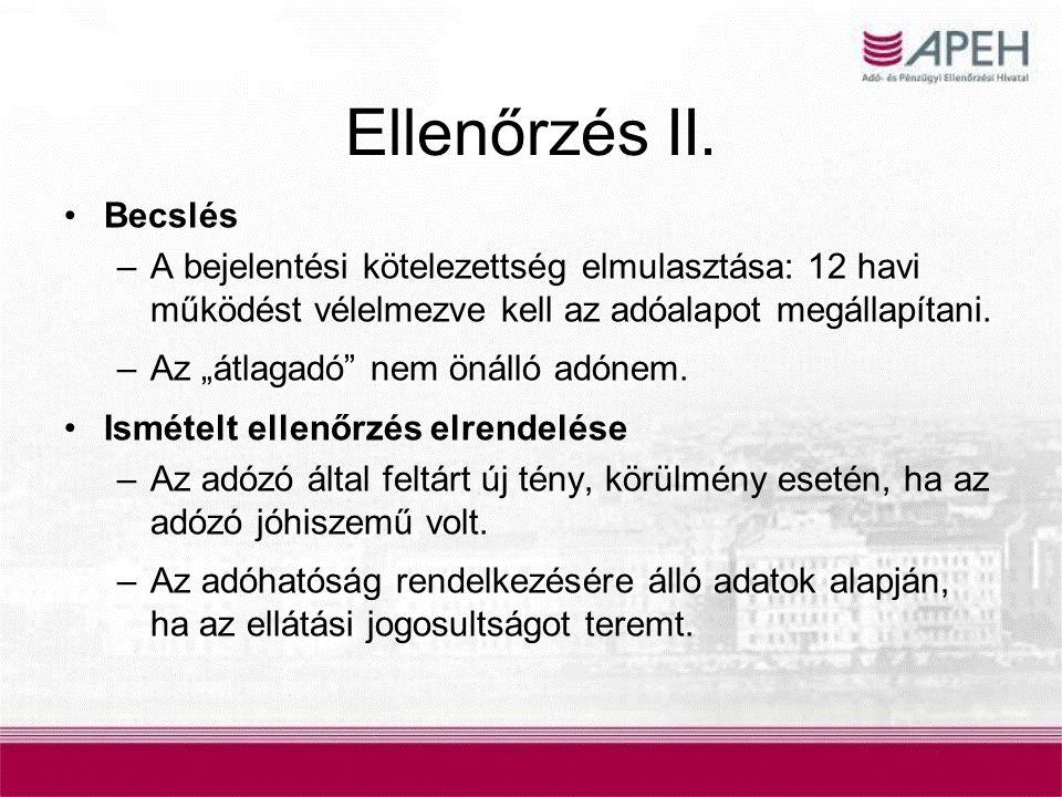 Ellenőrzés II. Becslés. A bejelentési kötelezettség elmulasztása: 12 havi működést vélelmezve kell az adóalapot megállapítani.
