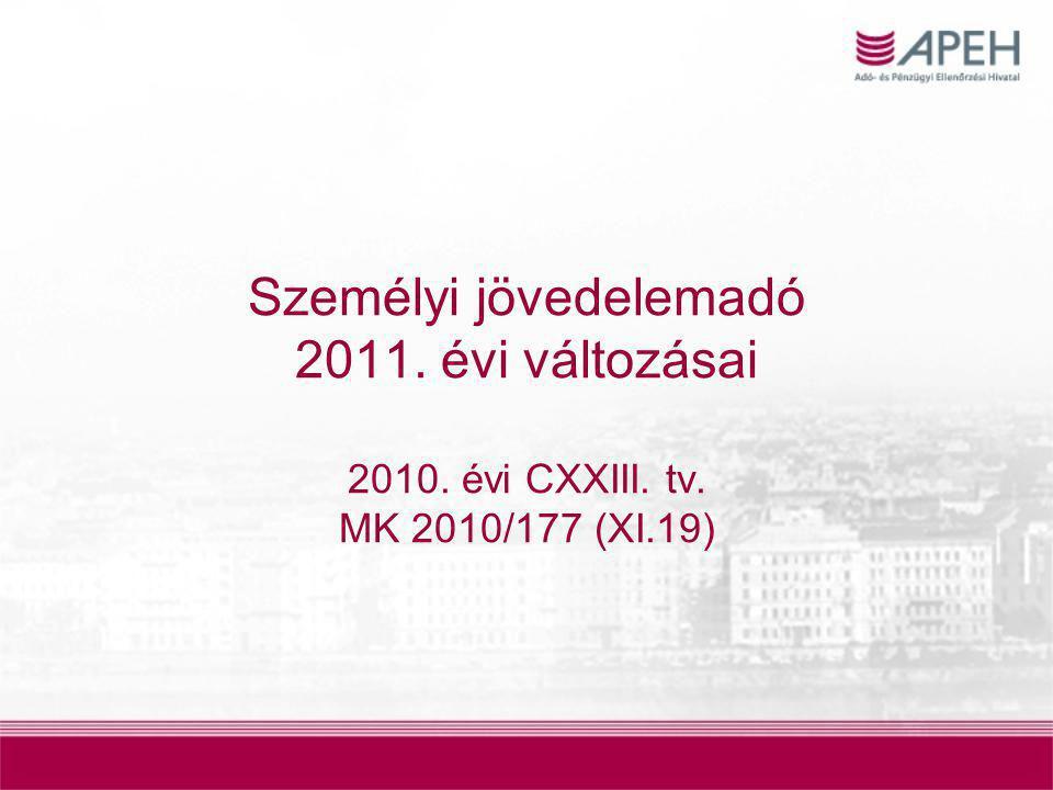 Személyi jövedelemadó 2011. évi változásai 2010. évi CXXIII. tv