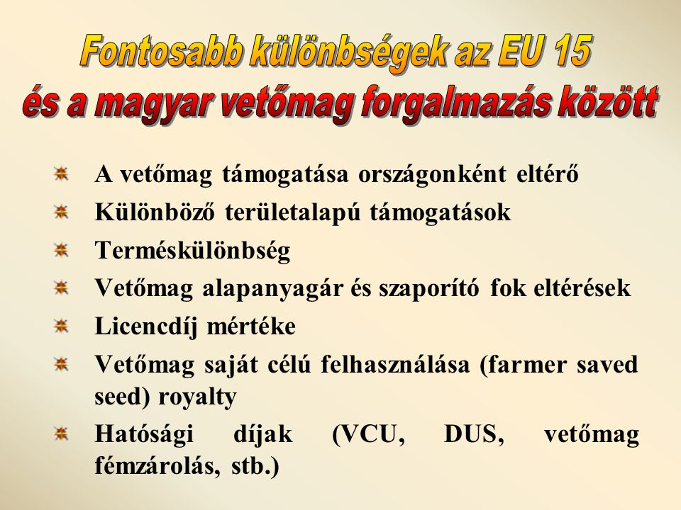 Fontosabb különbségek az EU 15 és a magyar vetőmag forgalmazás között
