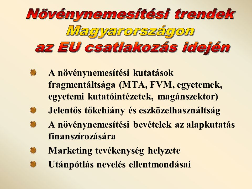 Növénynemesítési trendek Magyarországon az EU csatlakozás idején