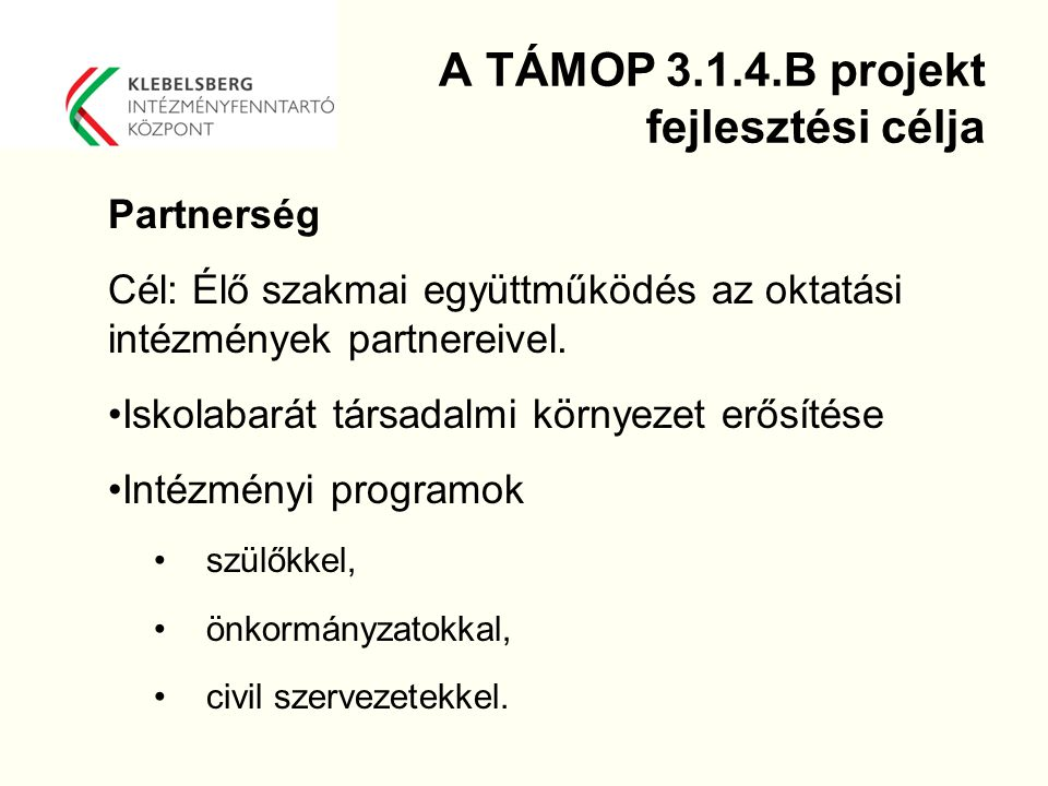 A TÁMOP 3.1.4.B projekt fejlesztési célja