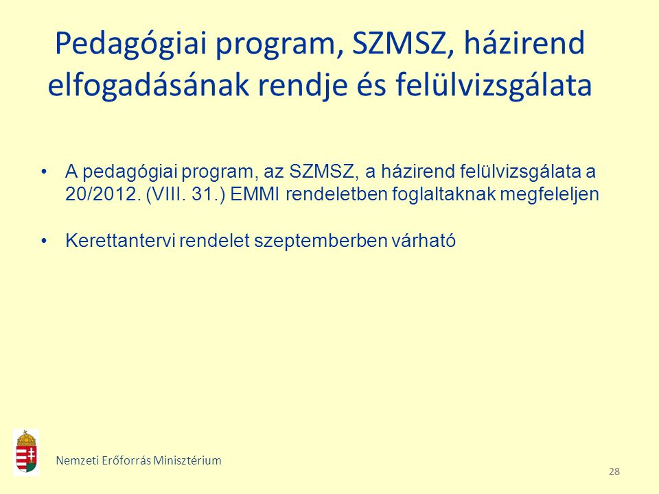 Pedagógiai program, SZMSZ, házirend elfogadásának rendje és felülvizsgálata