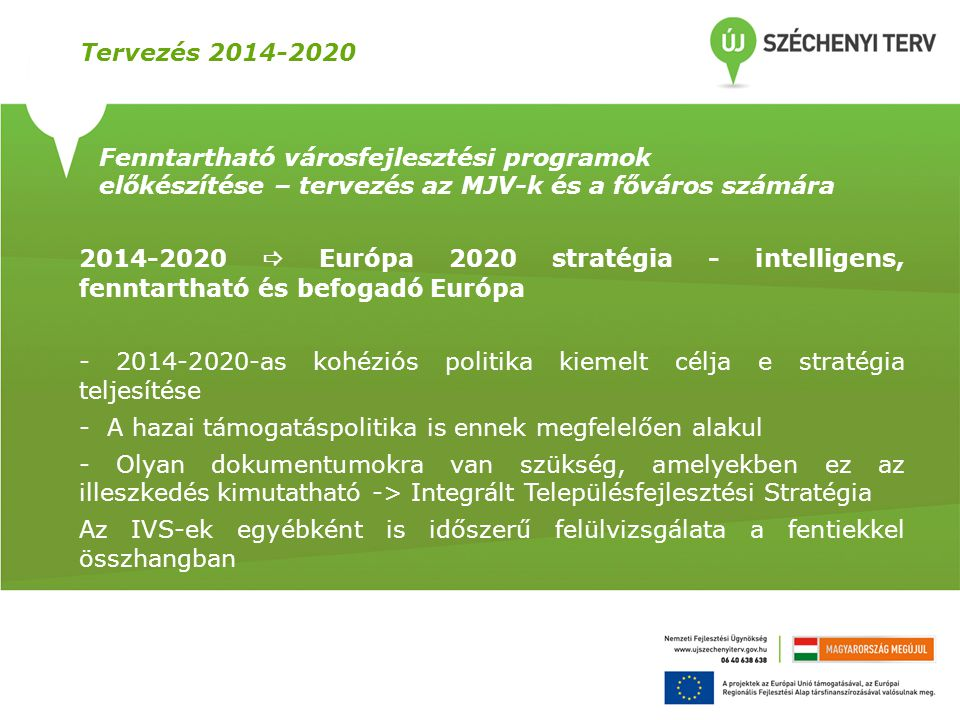 Tervezés 2014-2020 Fenntartható városfejlesztési programok előkészítése – tervezés az MJV-k és a főváros számára.