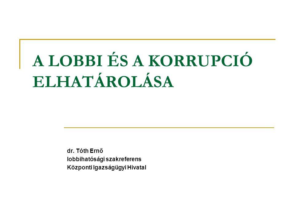 A LOBBI ÉS A KORRUPCIÓ ELHATÁROLÁSA