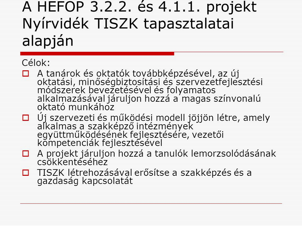 A HEFOP 3.2.2. és 4.1.1. projekt Nyírvidék TISZK tapasztalatai alapján