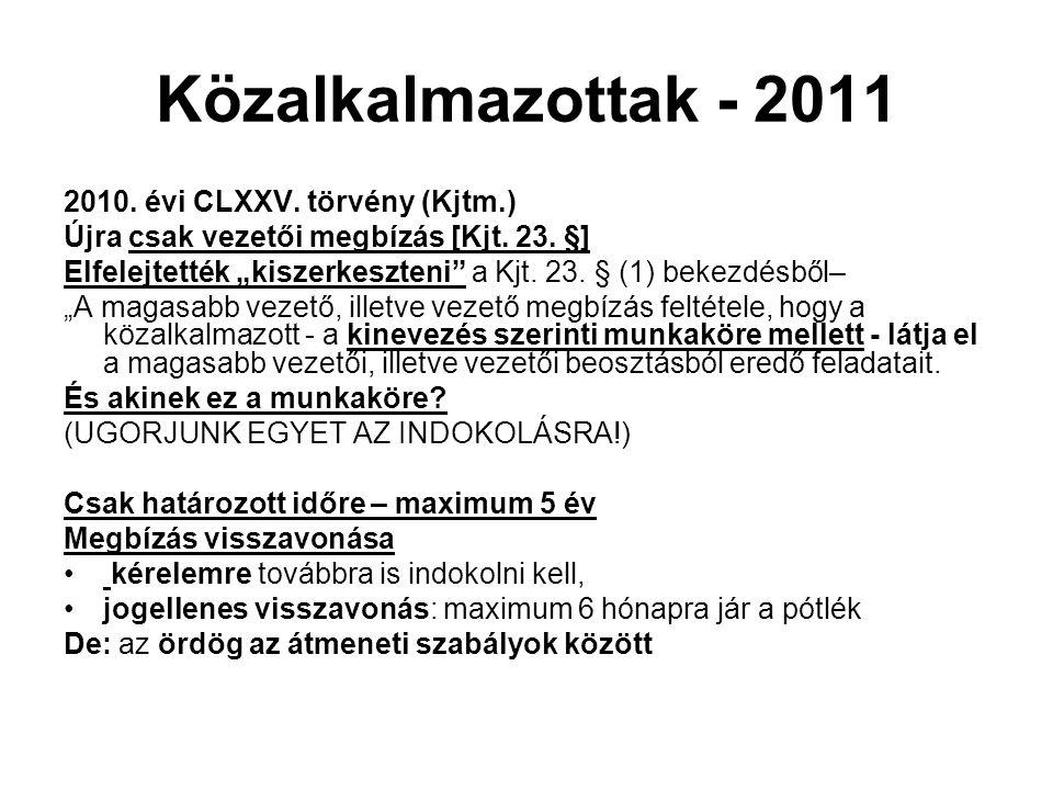 Közalkalmazottak - 2011 2010. évi CLXXV. törvény (Kjtm.)