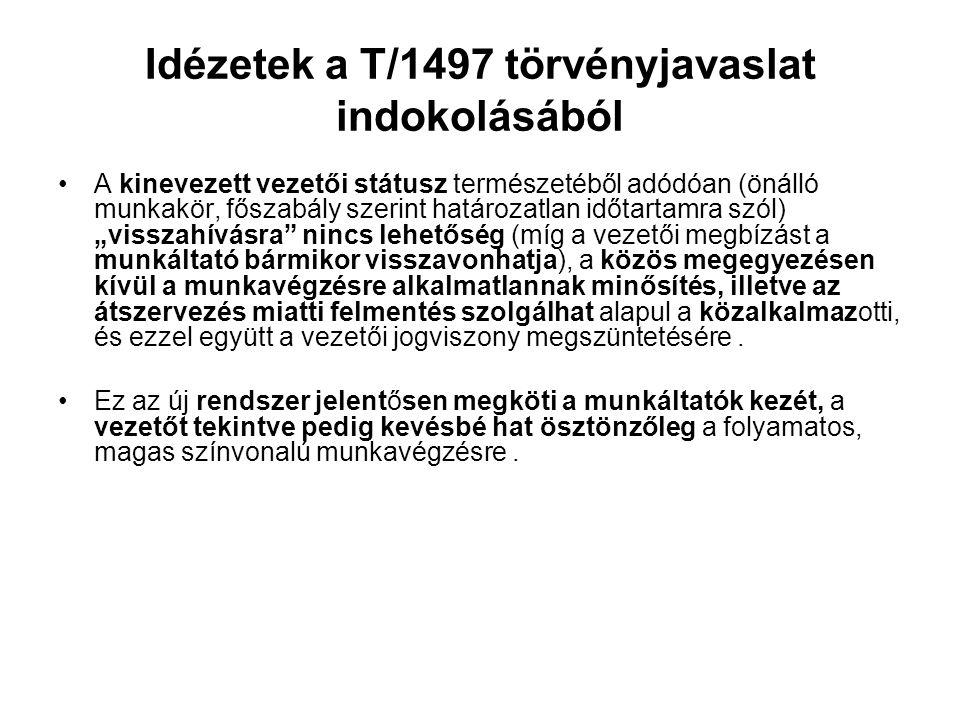 Idézetek a T/1497 törvényjavaslat indokolásából