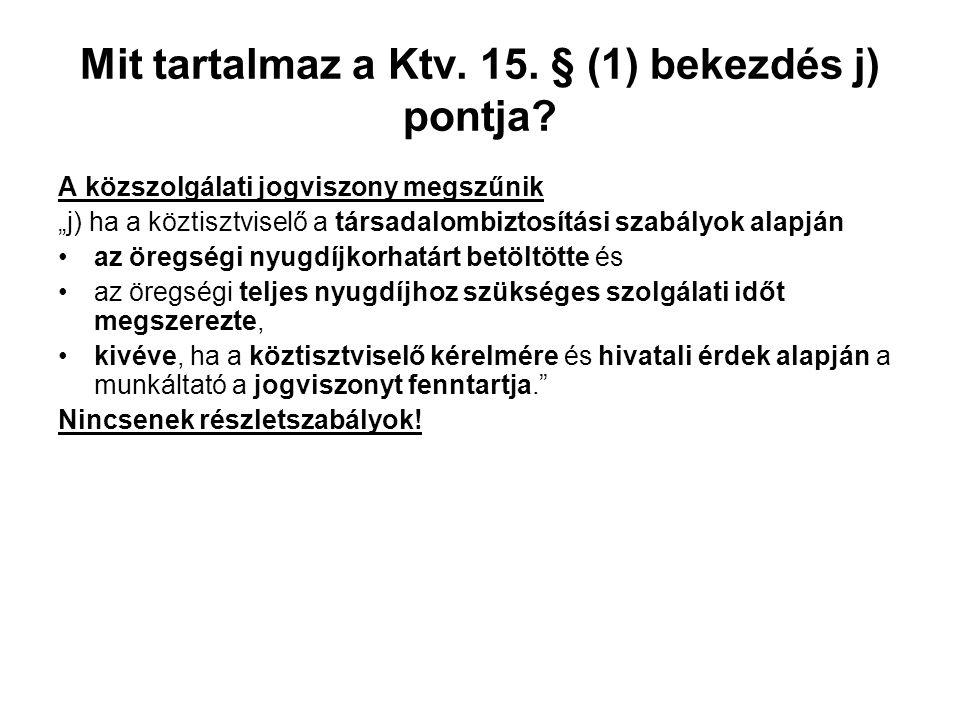 Mit tartalmaz a Ktv. 15. § (1) bekezdés j) pontja