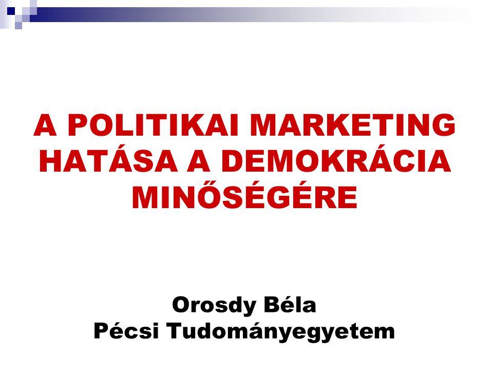 A POLITIKAI MARKETING HATÁSA A DEMOKRÁCIA MINŐSÉGÉRE