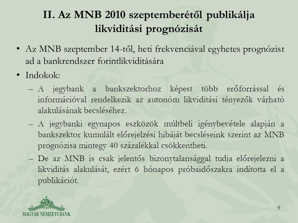 II. Az MNB 2010 szeptemberétől publikálja likviditási prognózisát