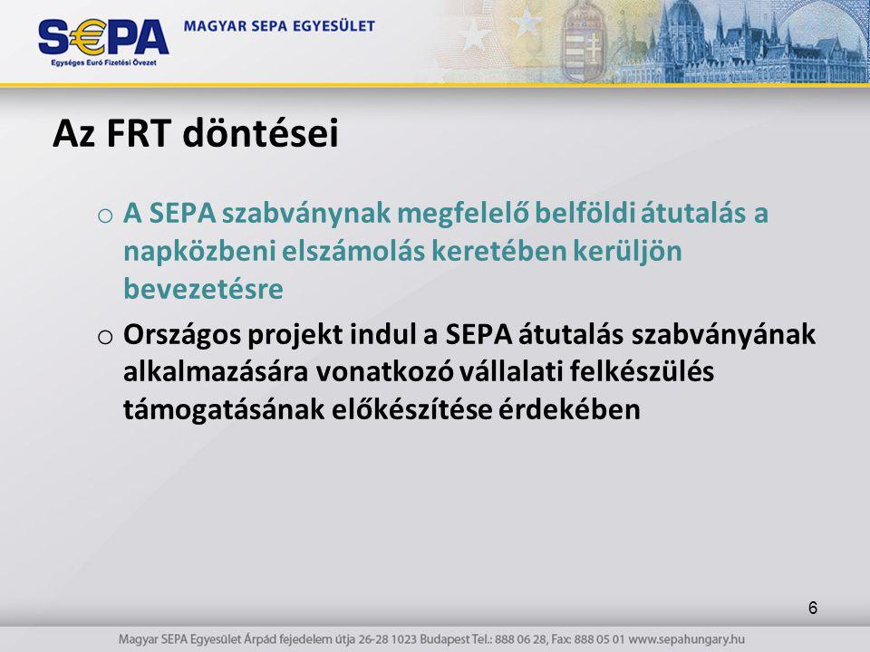 Az FRT döntései A SEPA szabványnak megfelelő belföldi átutalás a napközbeni elszámolás keretében kerüljön bevezetésre.