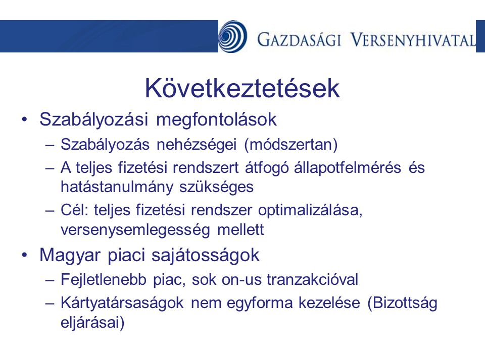 Következtetések Szabályozási megfontolások Magyar piaci sajátosságok